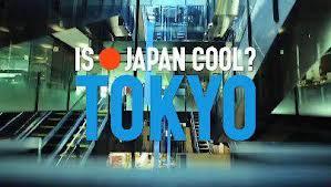 Is Japan cool ? Tokyo.